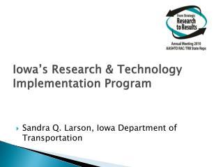 Iowa�s Research & Technology Implementation Program