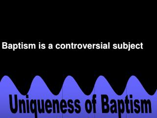 Uniqueness of Baptism