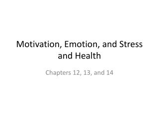Motivation, Emotion, and Stress and Health