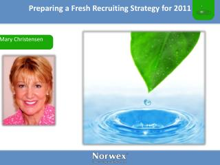 Preparing a Fresh Recruiting Strategy for 2011