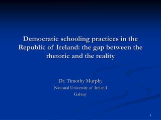Dr. Timothy Murphy National University of Ireland Galway
