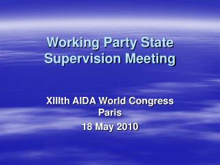 Working Party State Supervision Meeting
