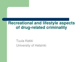 Recreational and lifestyle aspects of drug-related criminality