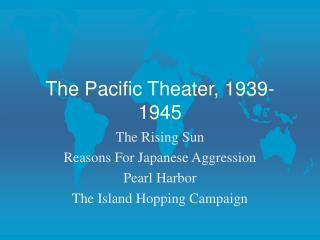 The Pacific Theater, 1939-1945