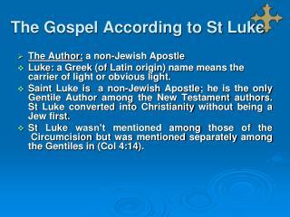 The Gospel According to St  Luke