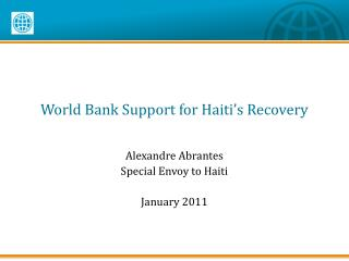 World Bank Support for Haiti s Recovery