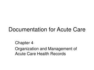 Documentation for Acute Care