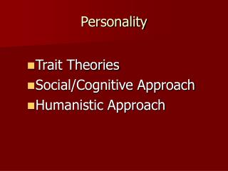 trait and types approaches to personality For example, some authors champion the five-factor approach (the idea that   types of constructs and theories for thinking about personality variation  these  criticisms of personality trait-identification research have not been.