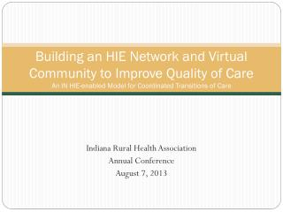 Indiana Rural Health Association  Annual Conference August 7, 2013