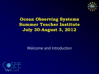 Ocean Observing Systems Summer Teacher Institute July 30-August 3, 2012