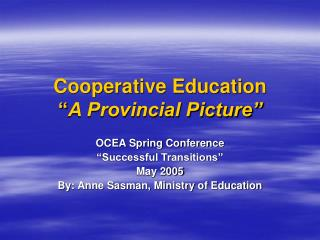 "Cooperative Education "" A Provincial Picture"""