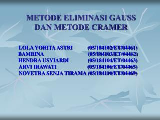 METODE ELIMINASI GAUSS  DAN METODE CRAMER