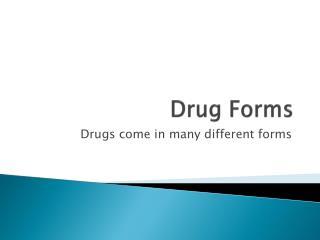 Drug Forms