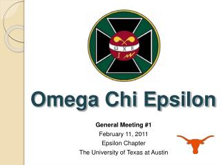 General Meeting 1 February 11, 2011 Epsilon Chapter The University of Texas at Austin