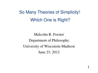 So Many Theories of Simplicity!   Which One is Right?