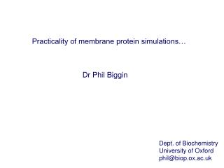 Practicality of membrane protein simulations�