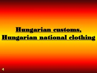 Hungarian customs, Hungarian national clothing