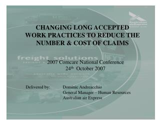 CHANGING LONG ACCEPTED WORK PRACTICES TO REDUCE THE NUMBER & COST OF CLAIMS