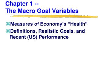 Chapter 1 --                       The Macro Goal Variables