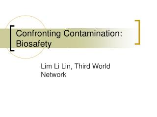 Confronting Contamination: Biosafety