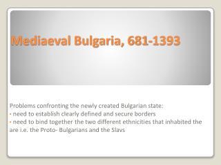 Mediaeval Bulgaria, 681-1393