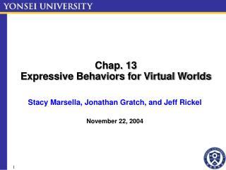 Chap. 13 Expressive Behaviors for Virtual Worlds