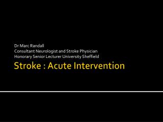 Stroke : Acute Intervention