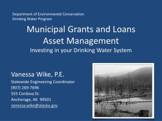 Municipal Grants and Loans Asset Management Investing in your Drinking Water System