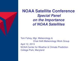 NOAA Satellite Conference Special Panel  on the Importance  of NOAA Satellites