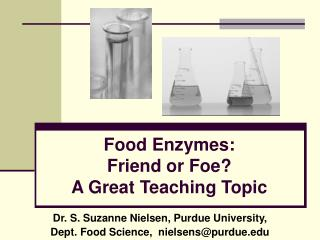 Food Enzymes:  Friend or Foe  A Great Teaching Topic