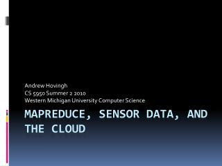 MapReduce , Sensor Data, and the Cloud