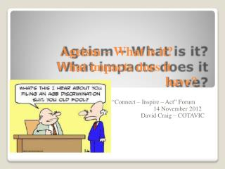 Ageism � What is it? What impacts does it