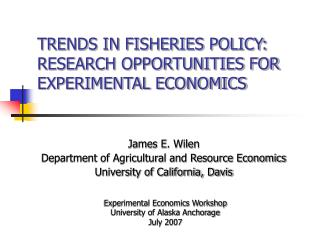 TRENDS IN FISHERIES POLICY:  RESEARCH OPPORTUNITIES FOR EXPERIMENTAL ECONOMICS