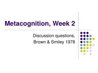 Metacognition, Week 2