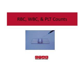 RBC, WBC, & PLT Counts
