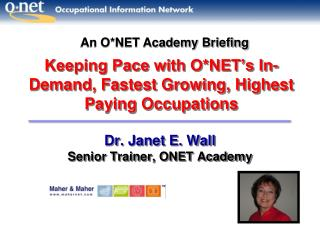 Keeping Pace with O*NET's In- Demand, Fastest Growing, Highest Paying Occupations