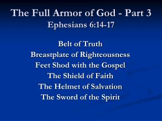 The Full Armor of God - Part 3   Ephesians 6:14-17