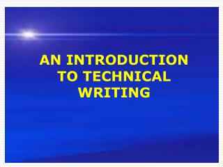 AN INTRODUCTION TO TECHNICAL WRITING