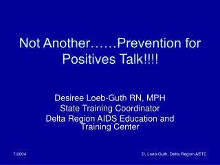 Not Another……Prevention for Positives Talk!!!!