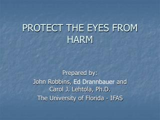 PROTECT THE EYES FROM HARM