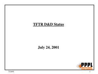 TFTR D&D Status July 24, 2001