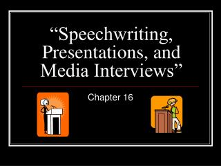 """Speechwriting, Presentations, and Media Interviews"""