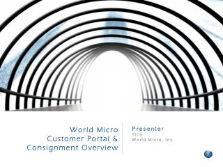 World Micro Customer Portal & Consignment Overview