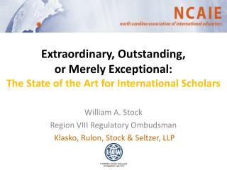 William A. Stock Region VIII Regulatory Ombudsman Klasko, Rulon, Stock & Seltzer, LLP