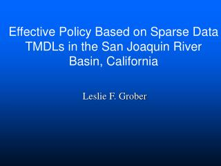 Effective Policy Based on Sparse Data TMDLs in the San Joaquin River Basin, California
