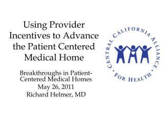 Using Provider Incentives to Advance the Patient Centered Medical Home