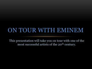 On Tour  W ith Eminem