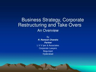 Business Strategy, Corporate Restructuring and Take Overs An Overview  By R. Ramesh Chandra