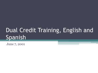 Dual Credit Training, English and Spanish