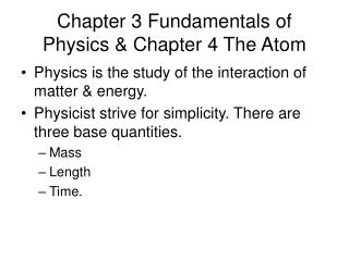 Chapter 3 Fundamentals of Physics & Chapter 4 The Atom